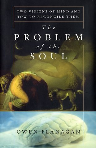 9780465024605: The Problem of the Soul: Two Visions of Mind and How to Reconcile Them