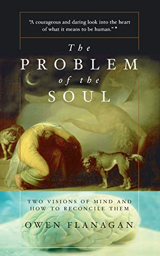 9780465024612: The Problem of the Soul: Two Visions of Mind and How to Reconcile Them