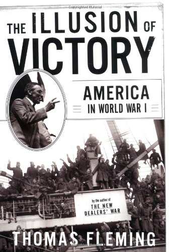 THE ILLUSION OF VICTORY: AMERICANS IN WORLD WAR I.