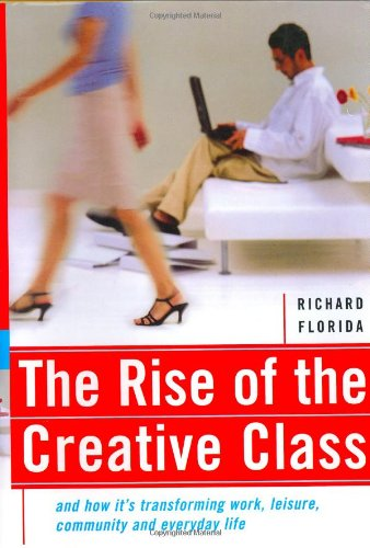9780465024766: The Rise of the Creative Class: And How It's Transforming Work, Leisure, Community and Everyday Life