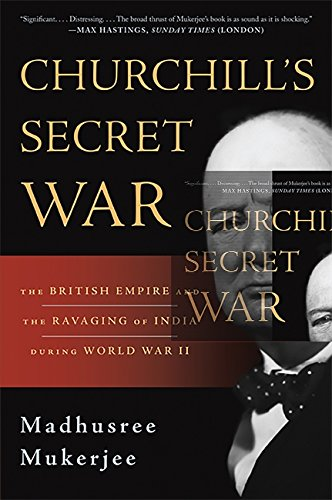 9780465024810: Churchill's Secret War: The British Empire and the Ravaging of India during World War II