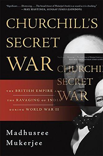 Churchill s Secret War: The British Empire: Madhusree Mukerjee