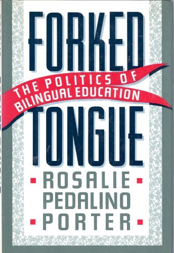 9780465024872: Forked Tongue: The Politics of Bilingual Education