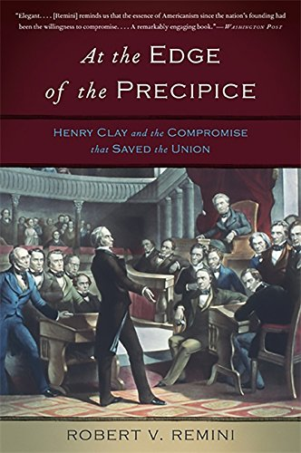 9780465024896: At the Edge of the Precipice: Henry Clay and the Compromise That Saved the Union