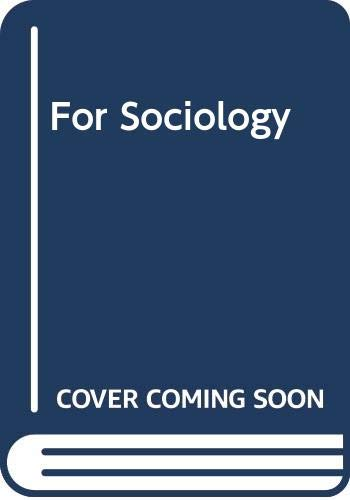9780465024957: For Sociology: Renewal and Critique in Sociology Today
