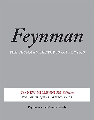 9780465025015: 3: The Feynman Lectures on Physics, Vol. III: The New Millennium Edition: Quantum Mechanics (Feynman Lectures on Physics (Paperback)) (Volume 3)