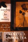 9780465025022: Searching For Memory: The Brain, The Mind, And The Past