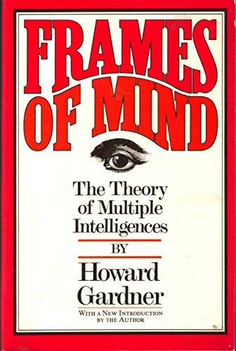 9780465025091: Frames Of Mind: The Theory Of Multiple Intelligences
