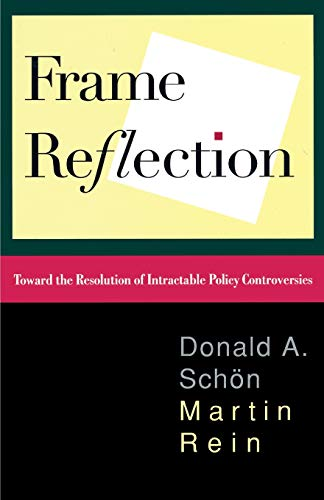 9780465025121: Frame Reflection: Toward the Resolution of Intractable Policy Controversies