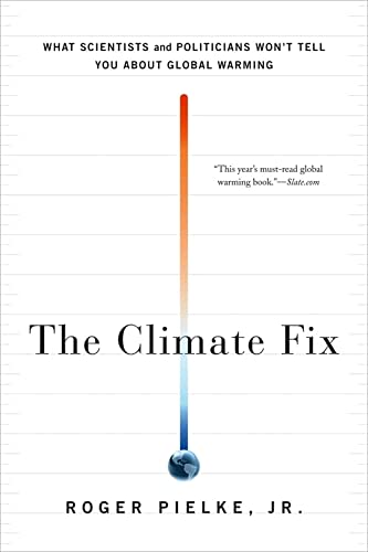 9780465025190: The Climate Fix: What Scientists and Politicians Won't Tell You About Global Warming