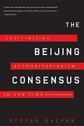 9780465025237: The Beijing Consensus: Legitimizing Authoritarianism in Our Time