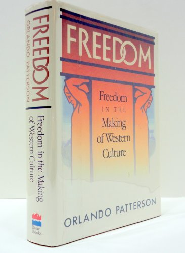 9780465025350: Freedom: Freedom in the Making of Western Culture