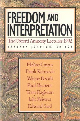 Freedom and Interpretation: The Oxford Amnesty Lectures: Editor-Barbara Johnson