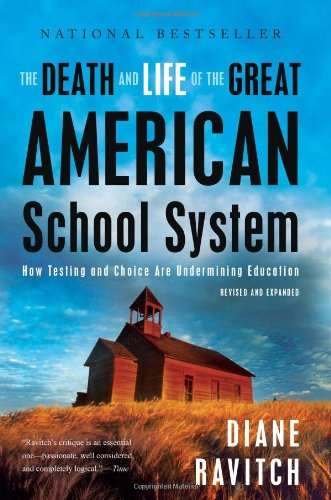 9780465025572: The Death and Life of the Great American School System: How Testing and Choice Are Undermining Education