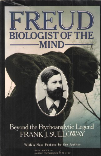 9780465025589: Freud, Biologist of the Mind Beyond the Psychoanalytic Legend