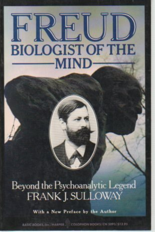9780465025602: Freud, Biologist of the Mind: Beyond the Psychoanalytic Legend