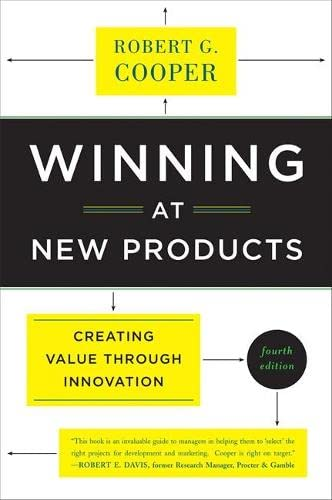 Winning at New Products: Creating Value Through: G. Cooper, Robert: