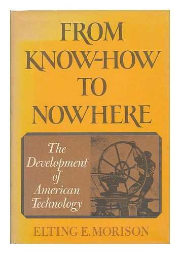 9780465025800: From Know-How to Nowhere. The Development of American Technology