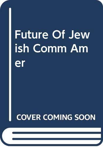 9780465025947: Future Of Jewish Comm Amer