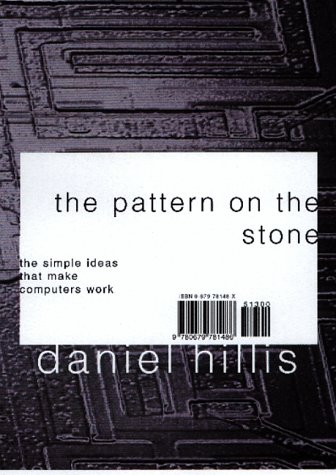 The Pattern On The Stone: The Simple Ideas That Make Computers Work 9780465025954 Most people are baffled by how computers work and assume that they will never understand them. What they don't realize—and what Daniel Hillis's short book brilliantly demonstrates—is that computers' seemingly complex operations can be broken down into a few simple parts that perform the same simple procedures over and over again. Computer wizard Hillis offers an easy-to-follow explanation of how data is processed that makes the operations of a computer seem as straightforward as those of a bicycle.Avoiding technobabble or discussions of advanced hardware, the lucid explanations and colorful anecdotes in The Pattern on the Stone go straight to the heart of what computers really do. Hillis proceeds from an outline of basic logic to clear descriptions of programming languages, algorithms, and memory. He then takes readers in simple steps up to the most exciting developments in computing today—quantum computing, parallel computing, neural networks, and self-organizing systems.Written clearly and succinctly by one of the world's leading computer scientists, The Pattern on the Stone is an indispensable guide to understanding the workings of that most ubiquitous and important of machines: the computer.