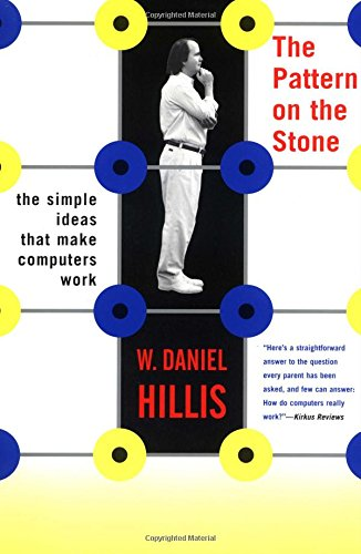9780465025961: The Pattern On The Stone: The Simple Ideas That Make Computers Work (Science Masters)