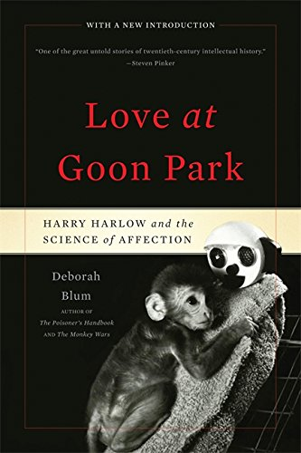 9780465026012: Love at Goon Park: Harry Harlow and the Science of Affection