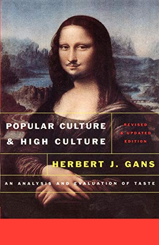 9780465026098: Popular Culture And High Culture: An Ana: An Analysis and Evaluation of Taste