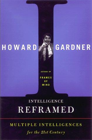 9780465026104: Intelligence Reframed: Multiple Intelligences for the 21st Century