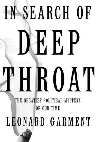 In Search of Deep Throat: The Greatest Political Mystery of Our Time