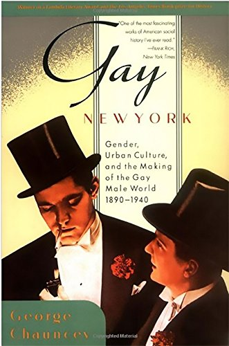 9780465026210: Gay New York: Gender, Urban Culture, and the Making of the Gay Male World 1890-1940