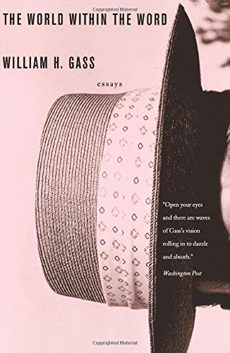 william gass essays Greg gerke remembers william h gass, author of the tunnel,  of the best  books of american essays ever written (fiction and the figures of.