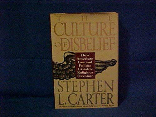 9780465026470: The Culture of Disbelief: How American Law and Politics Trivialize Religious Devotion