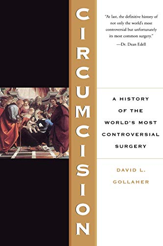 9780465026531: Circumcision: A History Of The World's Most Controversial Surgery