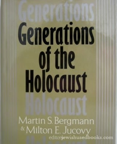 Generations of the Holocaust: Bergmann, Martin S.