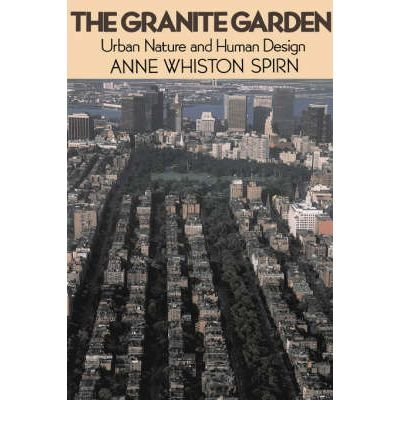 9780465026982: The Granite Garden: Urban Nature and Human Design
