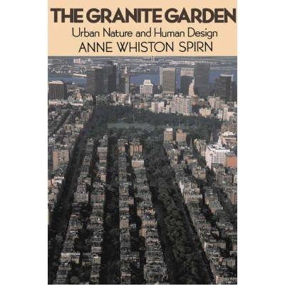 9780465026982: The Granite Garden: Urban Nature and Human Design