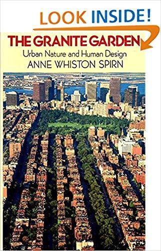 The Granite Garden: Urban Nature and Human: Anne Whiston Spirn