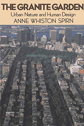 Granite Garden Urban Nature & Human Design: Anne Whiston Spirn