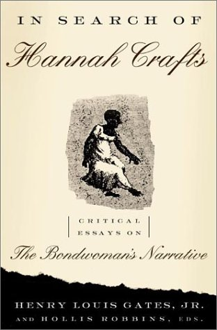 9780465027149: In Search Of Hannah Crafts: Critical Essays On The Bondwoman's Narrative