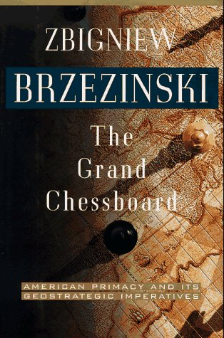 9780465027255: The Grand Chessboard: American Primacy And Its Geostrategic Imperatives