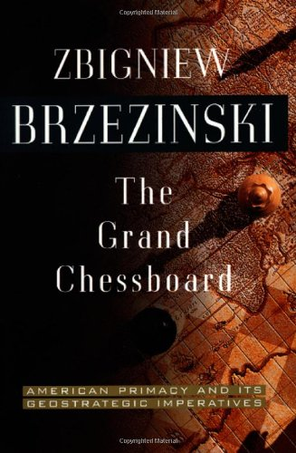 9780465027262: The Grand Chessboard: American Primacy And Its Geostrategic Imperatives