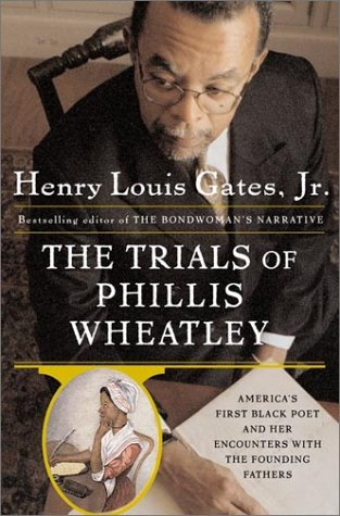 9780465027293: The Trials of Phillis Wheatley: America's First Black Poet and Her Encounters with the Founding Fathers