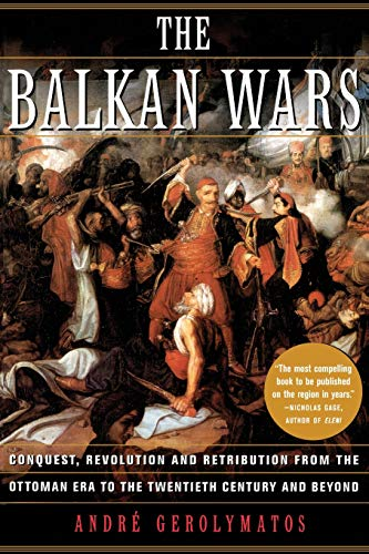 9780465027323: The Balkan Wars: Conquest, Revolution, and Retribution from the Ottoman Era to the Twentieth Century and Beyond