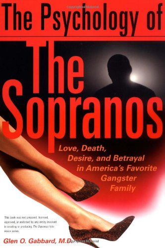 9780465027354: The Psychology of the Sopranos: Love, Death, Desire and Betrayal in America's Favorite Gangster Family