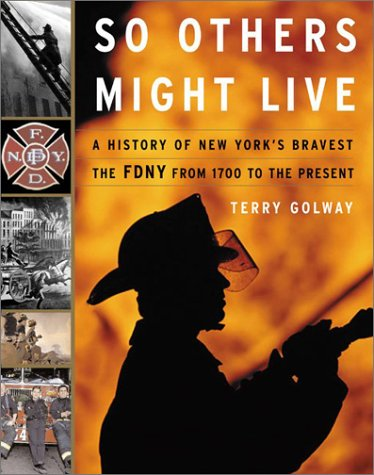 9780465027408: So Others Might Live: The FDNY from 1700 to the Present