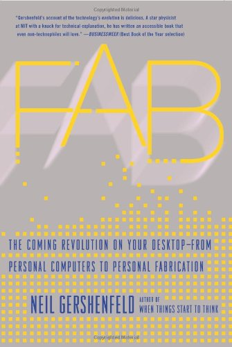 """[signed] Fab: The Coming Revolution on Your Desktop - from Personal Computers to Personal Fabrication 9780465027453 What if you could someday put the manufacturing power of an automobile plant on your desktop? It may sound far-fetched-but then, thirty years ago, the notion of """"personal computers"""" in every home sounded like science fiction. According to Neil Gershenfeld, the renowned MIT scientist and inventor, the next big thing is personal fabrication-the ability to design and produce your own products, in your own home, with a machine that combines consumer electronics with industrial tools. Personal fabricators (PF's) are about to revolutionize the world just as personal computers did a generation ago. PF's will bring the programmability of the digital world to the rest of the world, by being able to make almost anything-including new personal fabricators. In FAB, Gershenfeld describes how personal fabrication is possible today, and how it is meeting local needs with locally developed solutions. He and his colleagues have created """"fab labs"""" around the world, which, in his words, can be interpreted to mean """"a lab for fabrication, or simply a fabulous laboratory."""" Using the machines in one of these labs, children in inner-city Boston have made saleable jewelry from scrap material. Villagers in India used their lab to develop devices for monitoring food safety and agricultural engine efficiency. Herders in the Lyngen Alps of northern Norway are developing wireless networks and animal tags so that their data can be as nomadic as their animals. And students at MIT have made everything from a defensive dress that protects its wearer's personal space to an alarm clock that must be wrestled into silence. These experiments are the vanguard of a new science and a new era-an era of """"post-digital literacy"""" in which we will be as familiar with digital fabrication as we are with the of information processing. In this groundbreaking book, the scientist pioneering the revolution"""
