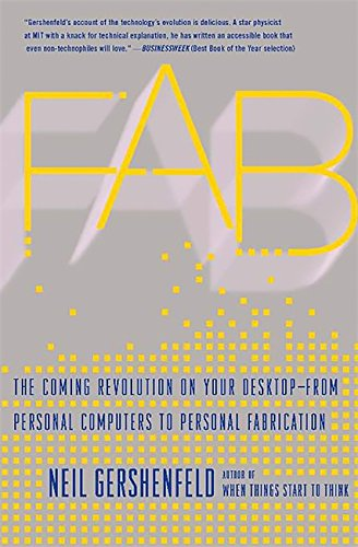 9780465027460: Fab: The Coming Revolution on Your Desktop--from Personal Computers to Personal Fabrication