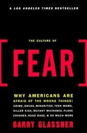 9780465027491: The Culture Of Fear - Why Americans Are Afraid Of The Wrong Things - Crime, Drugs, Minorities, Teen Moms...