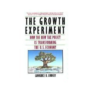9780465027514: The Growth Experiment: How The New Tax Policy Is Transforming The Us Economy
