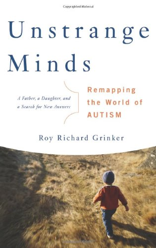 9780465027637: Unstrange Minds: Remapping the World of Autism